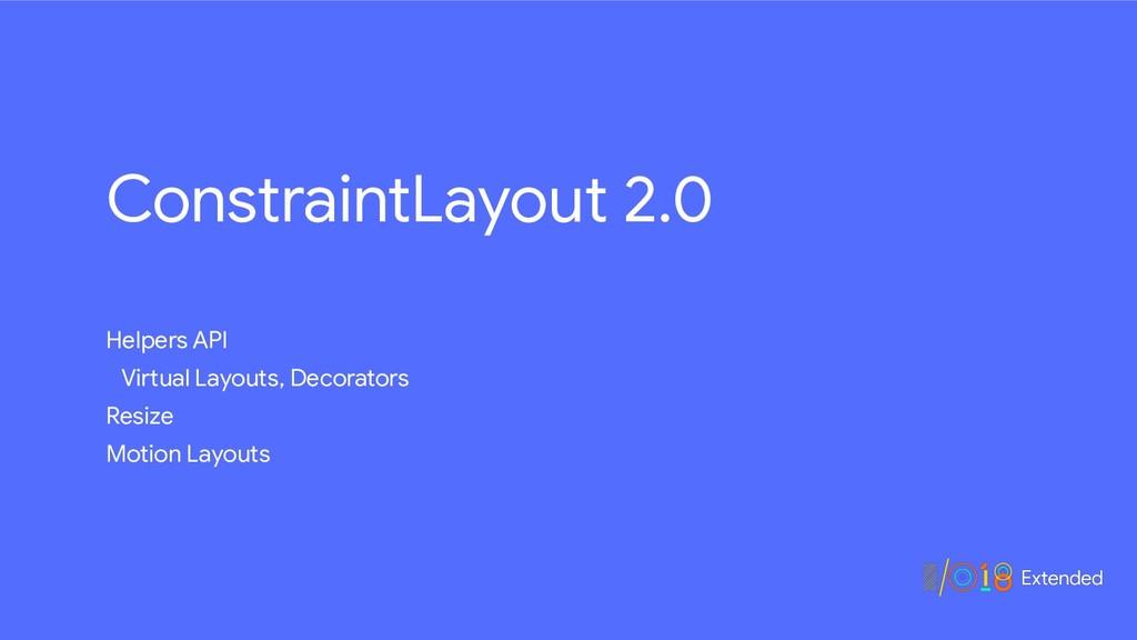 ConstraintLayout 2.0 Helpers API  Virtual Layou...