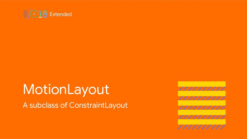 MotionLayout A subclass of ConstraintLayout