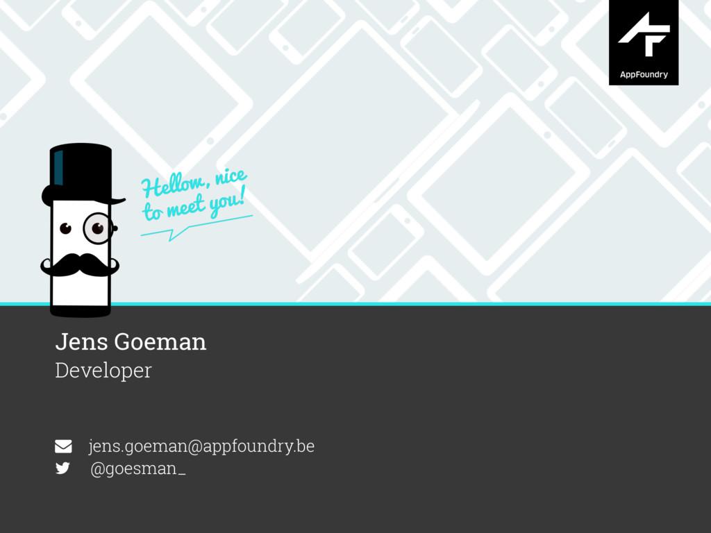 Jens Goeman Developer jens.goeman@appfoundry.b...