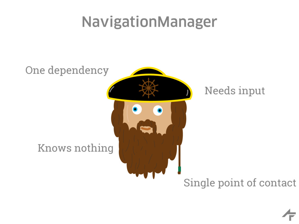 NavigationManager One dependency Single point o...