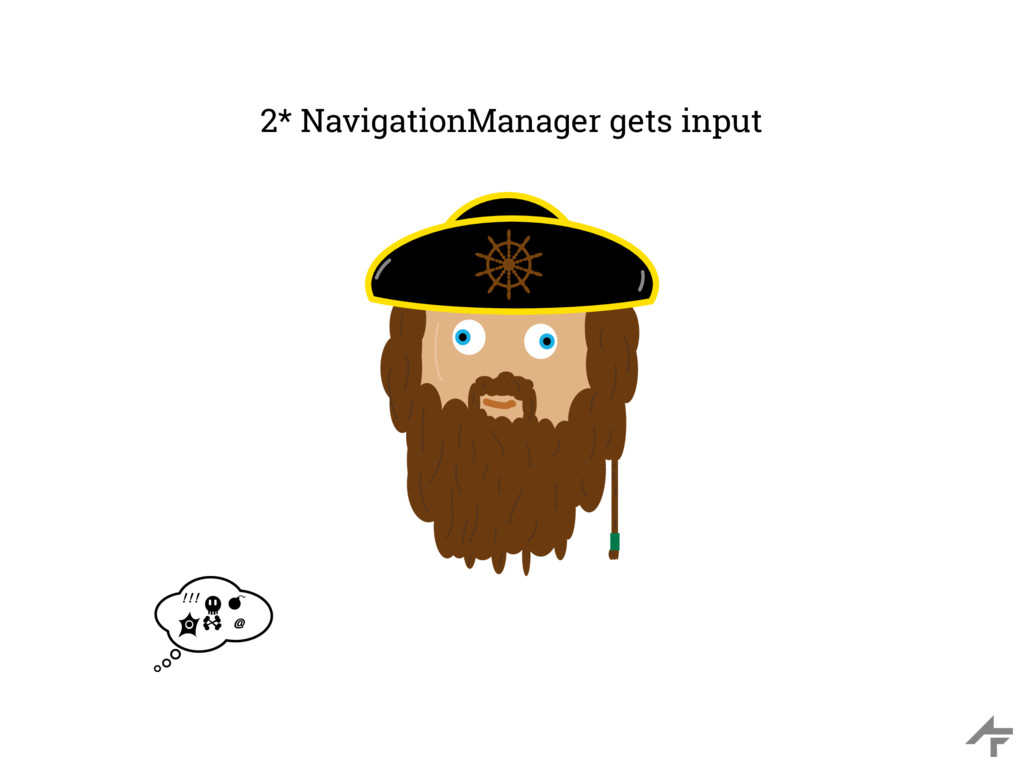 2* NavigationManager gets input