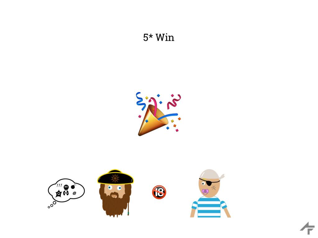 5* Win # $