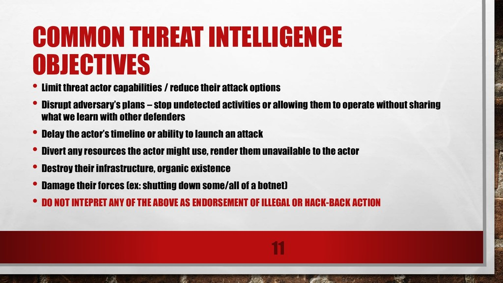 COMMON THREAT INTELLIGENCE OBJECTIVES • Limit t...