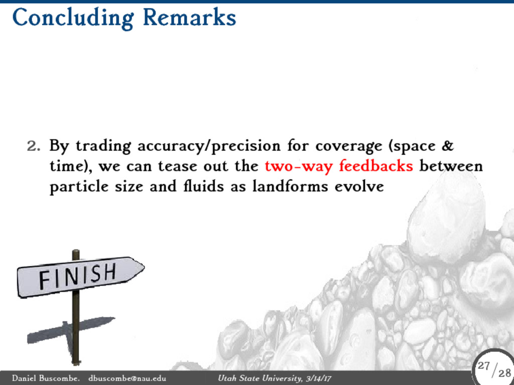 Concluding Remarks 2. By trading accuracy/preci...