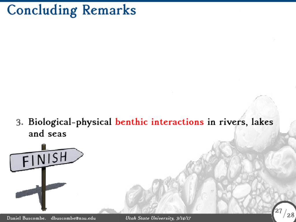 Concluding Remarks 3. Biological-physical benth...
