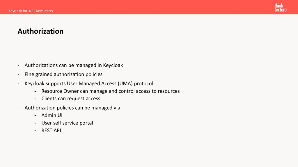 - Authorizations can be managed in Keycloak - F...