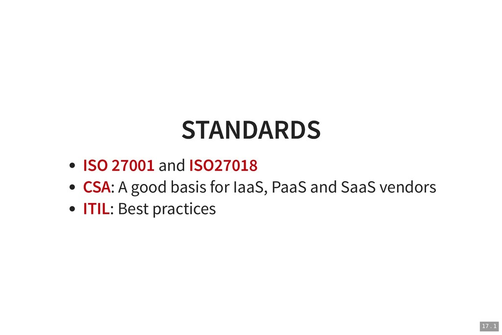 STANDARDS STANDARDS ISO 27001 and ISO27018 CSA:...