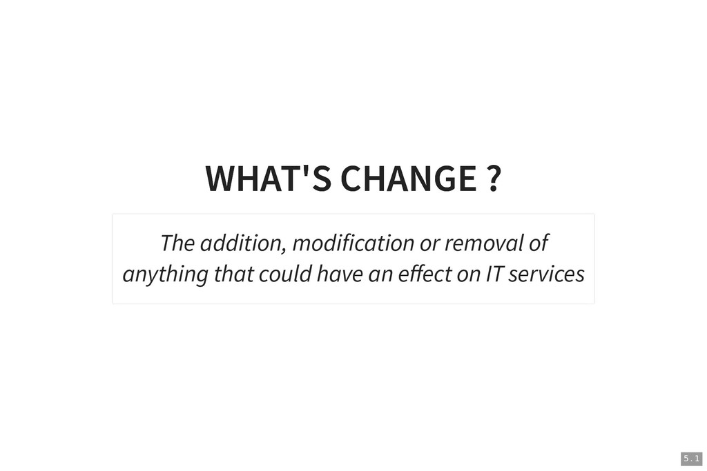 WHAT'S CHANGE ? WHAT'S CHANGE ? The addition, m...