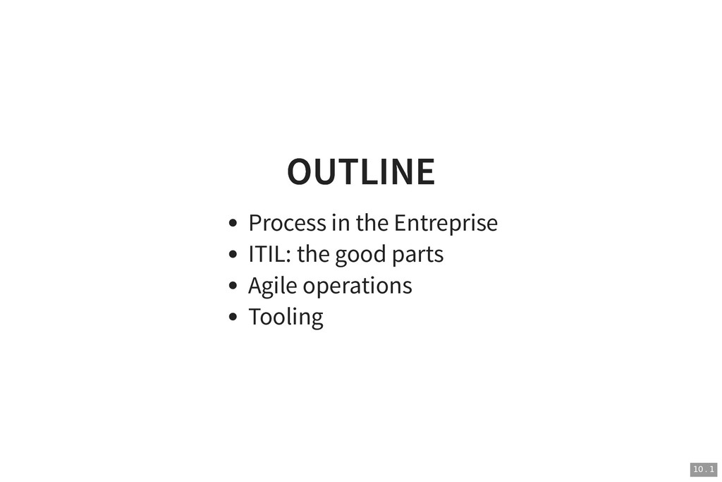 OUTLINE OUTLINE Process in the Entreprise ITIL:...