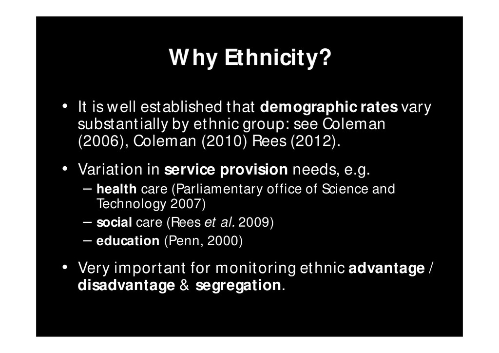Why Ethnicity? • It is well established that de...