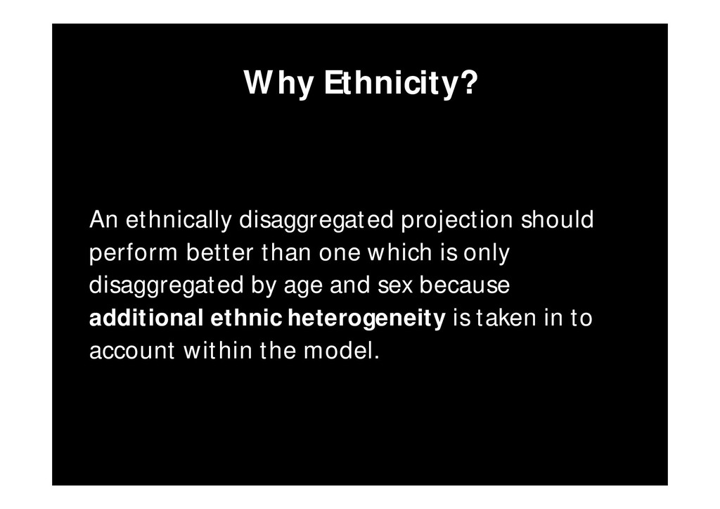 Why Ethnicity? An ethnically disaggregated proj...