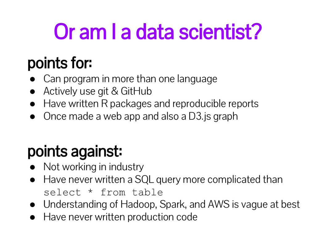 Or am I a data scientist? points for: ● Can pro...