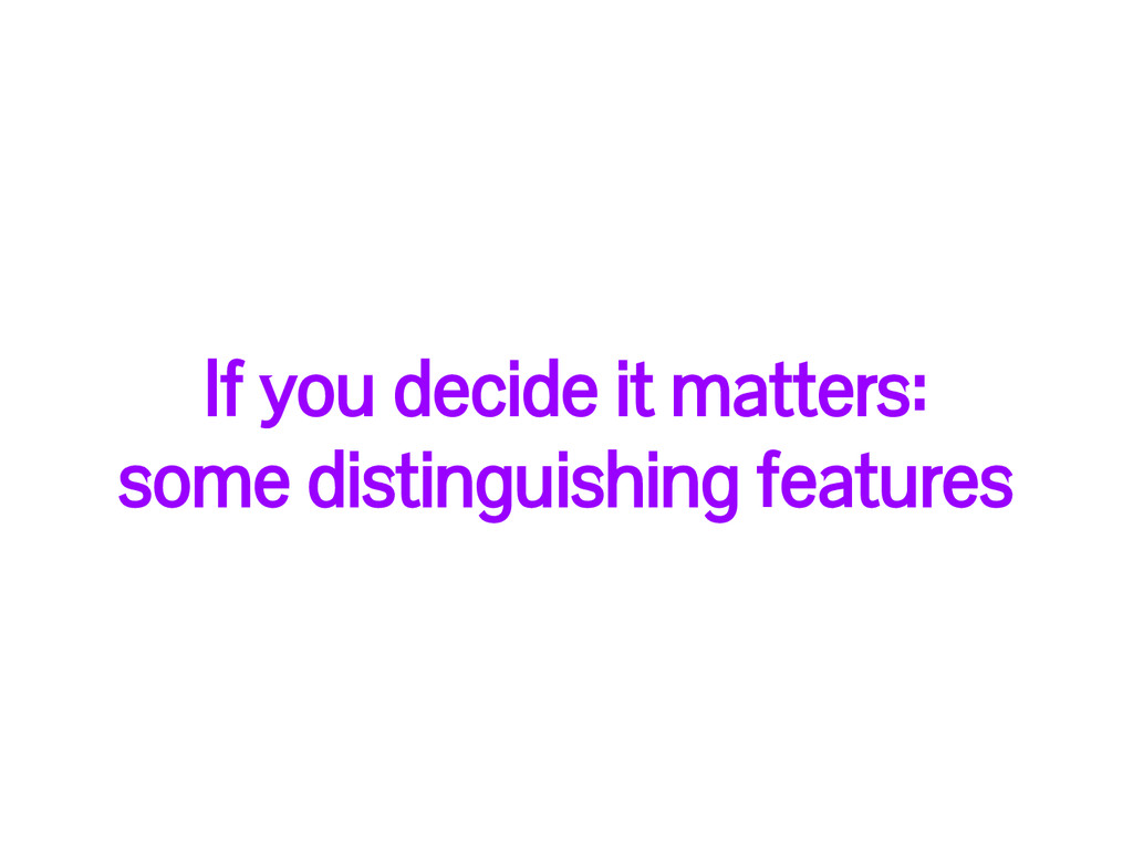 If you decide it matters: some distinguishing f...