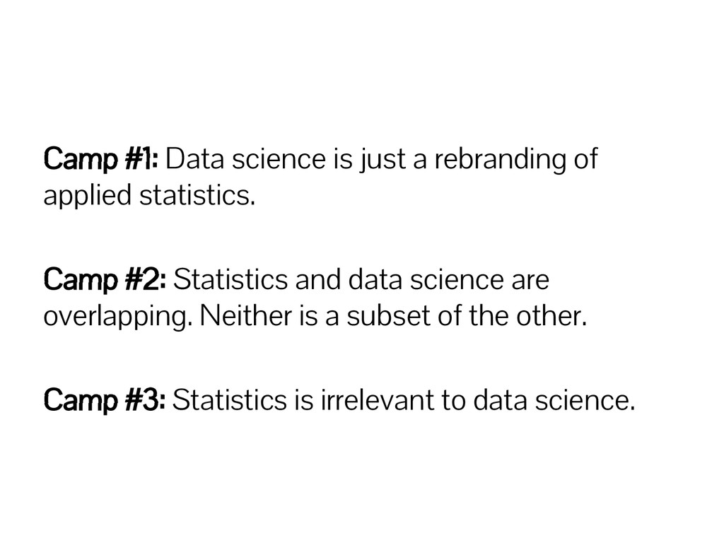 Camp #1: Data science is just a rebranding of a...