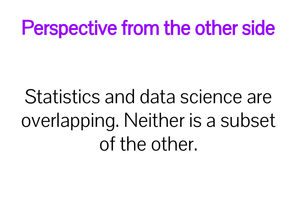 Statistics and data science are overlapping. Ne...