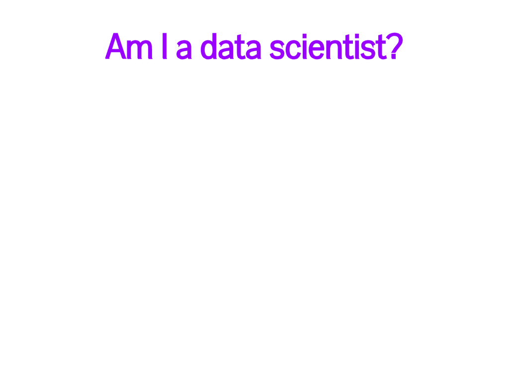 Am I a data scientist?