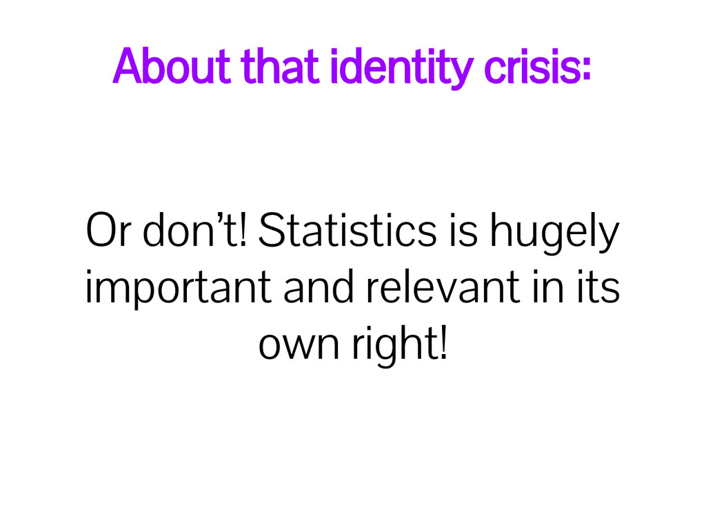 About that identity crisis: Or don't! Statistic...