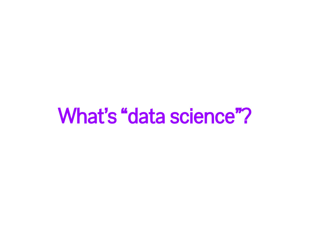 "What's ""data science""?"