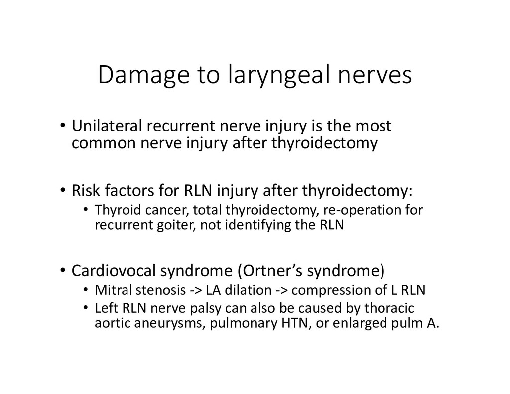 Damage to laryngeal nerves • Unilateral recurre...