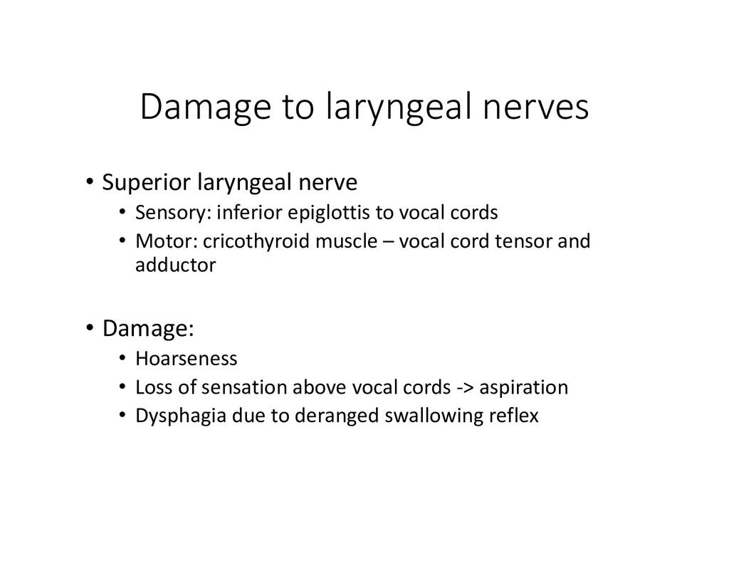 Damage to laryngeal nerves • Superior laryngeal...