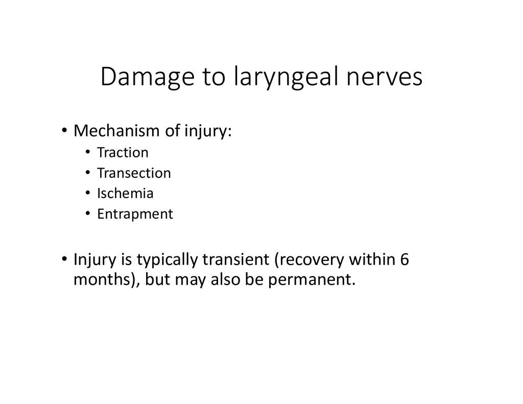 Damage to laryngeal nerves • Mechanism of injur...