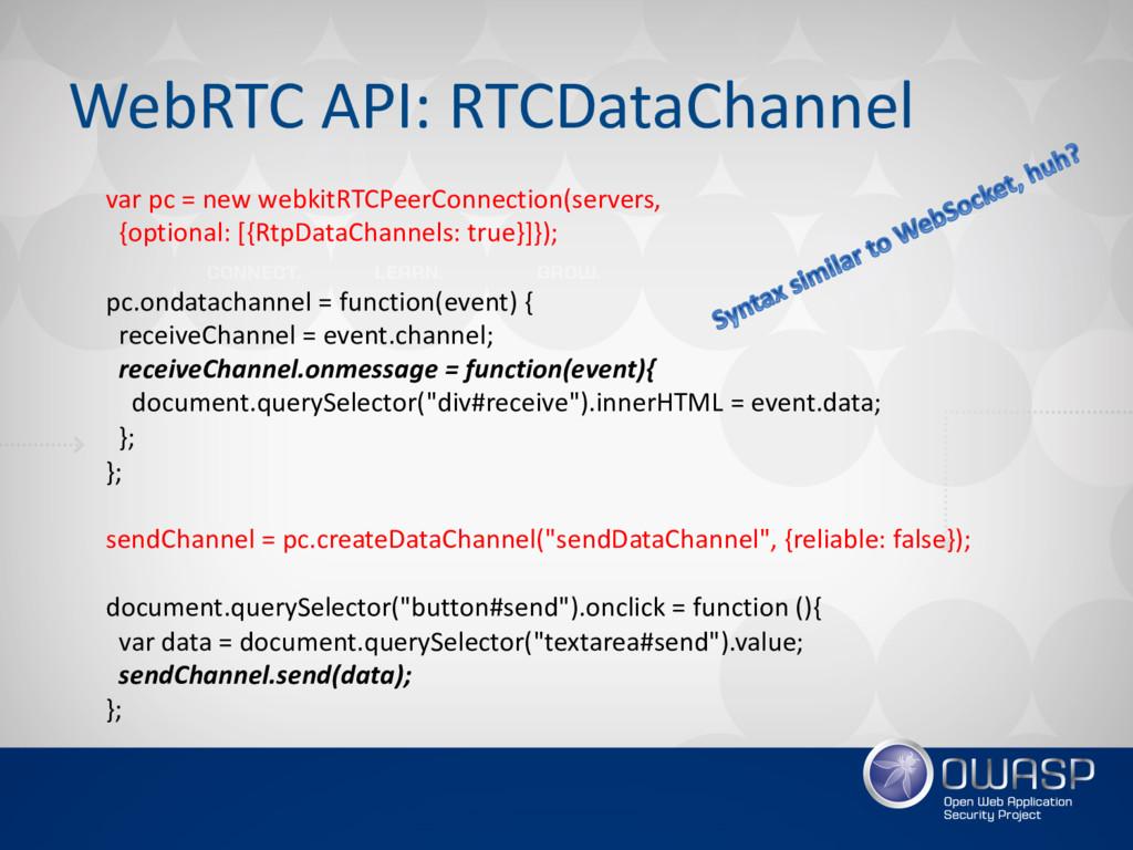 WebRTC API: RTCDataChannel var pc = new webkitR...