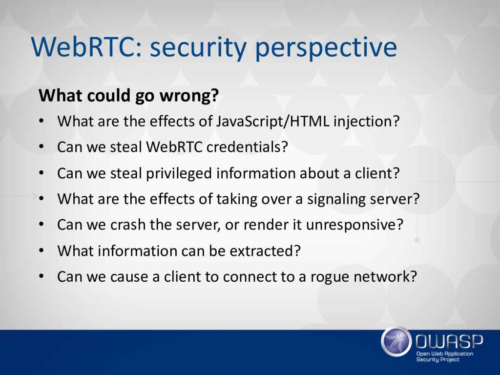 WebRTC: security perspective What could go wron...