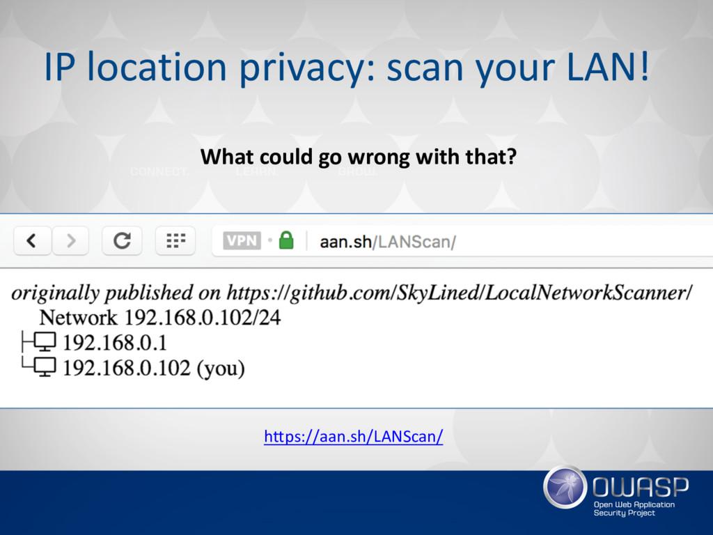 IP location privacy: scan your LAN! https://aan...