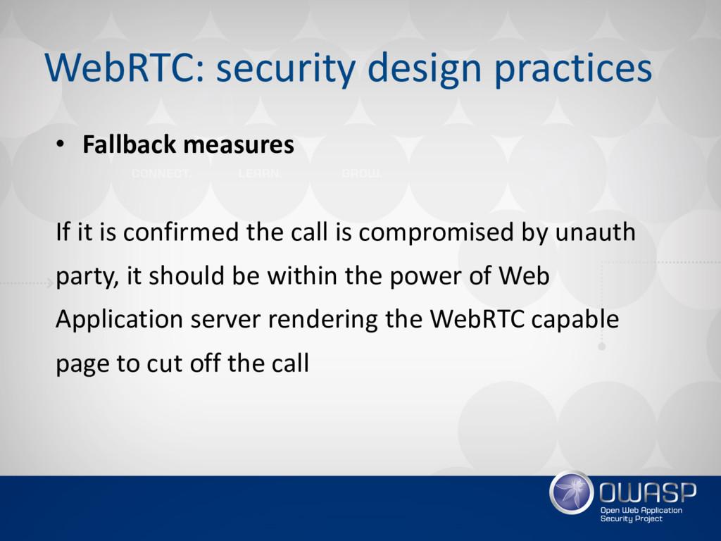 WebRTC: security design practices • Fallback me...