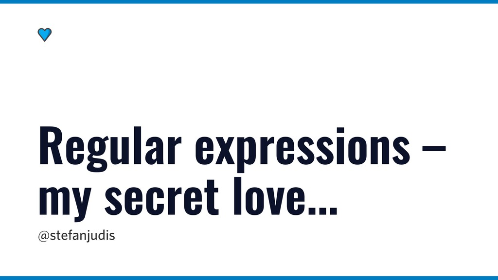 @stefanjudis Regular expressions – my secret lo...