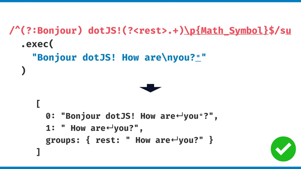 /^(?:Bonjour) dotJS!(?<rest>.+)\p{Math_Symbol}$...