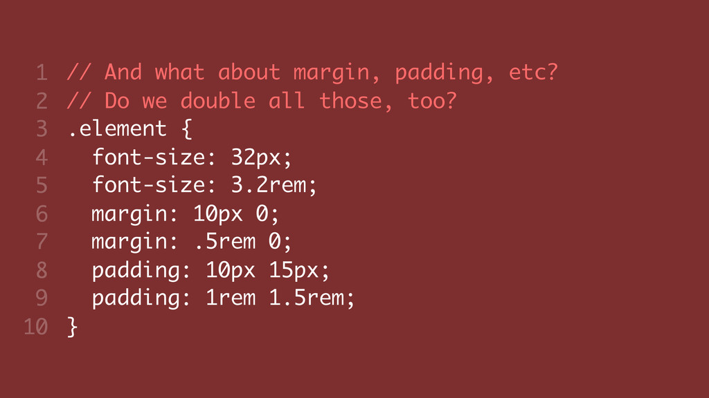 // And what about margin, padding, etc? // Do w...