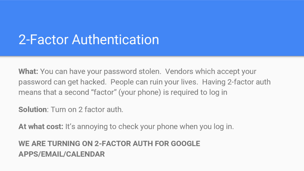 2-Factor Authentication What: You can have your...