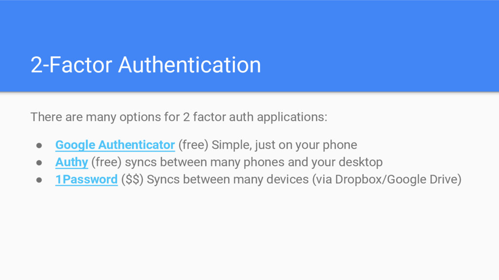 2-Factor Authentication There are many options ...
