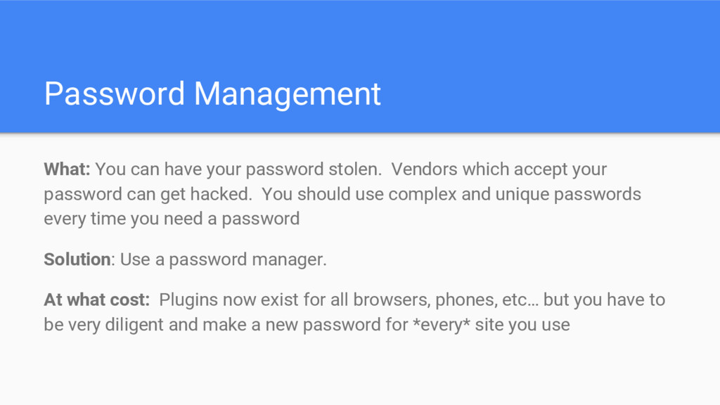 Password Management What: You can have your pas...