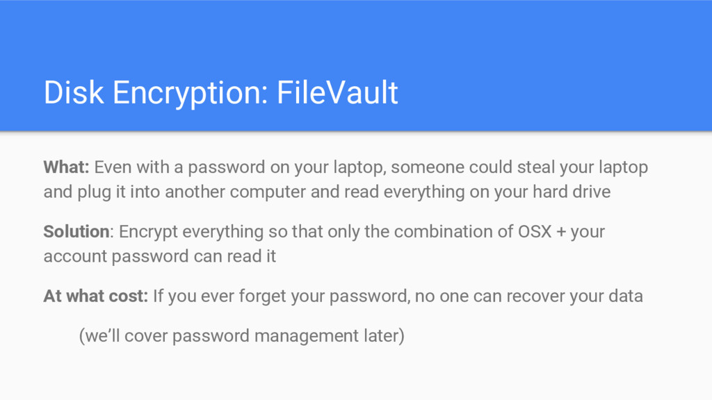 Disk Encryption: FileVault What: Even with a pa...