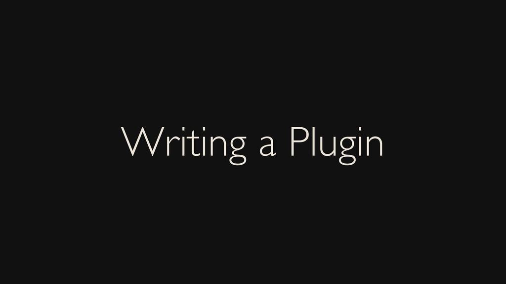 Writing a Plugin
