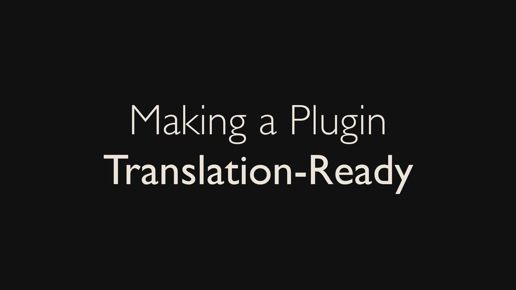 Making a Plugin Translation-Ready