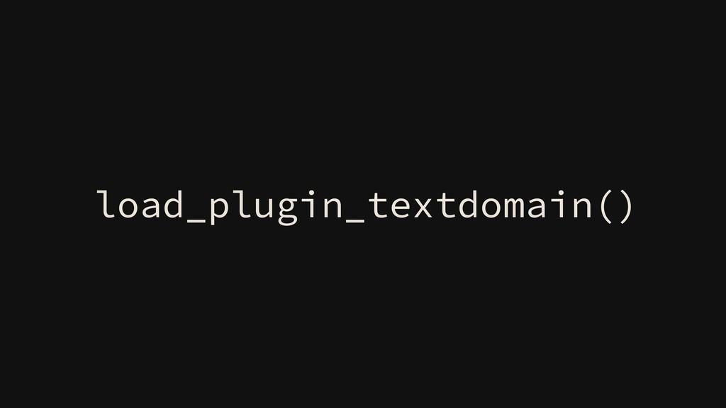 load_plugin_textdomain()