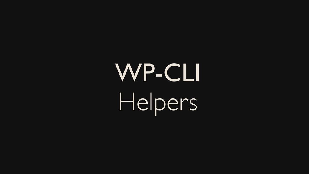 WP-CLI Helpers