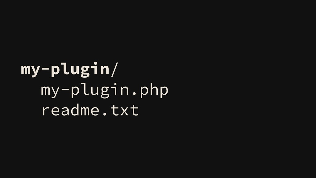 my-plugin/ my-plugin.php readme.txt