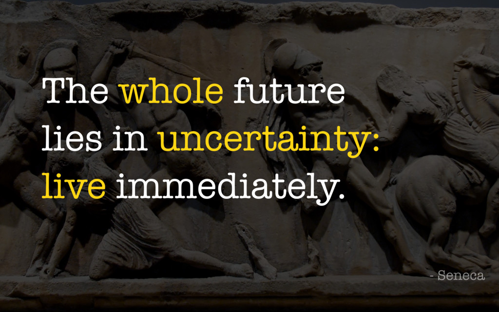 The whole future lies in uncertainty: live imme...
