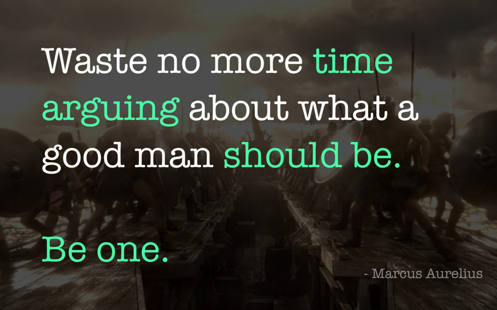 Waste no more time arguing about what a good ma...