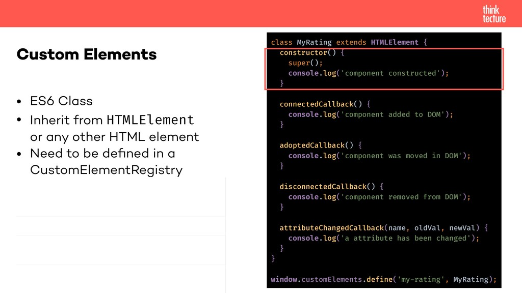 • ES6 Class • Inherit from HTMLElement or any o...