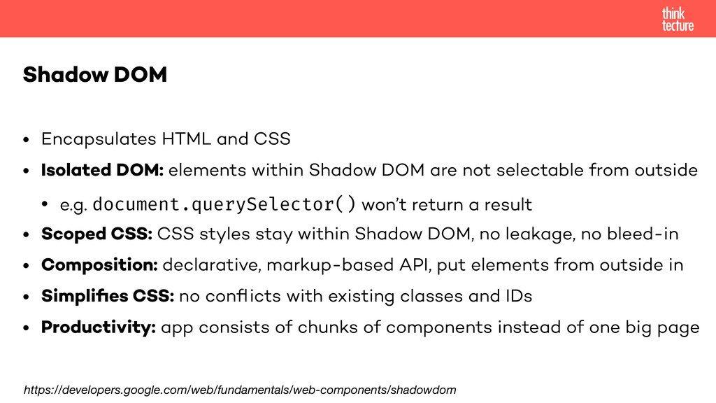 • Encapsulates HTML and CSS • Isolated DOM: ele...