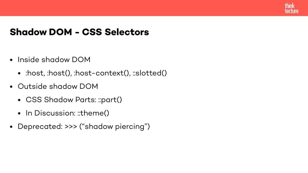 • Inside shadow DOM • :host, :host(), :host-con...