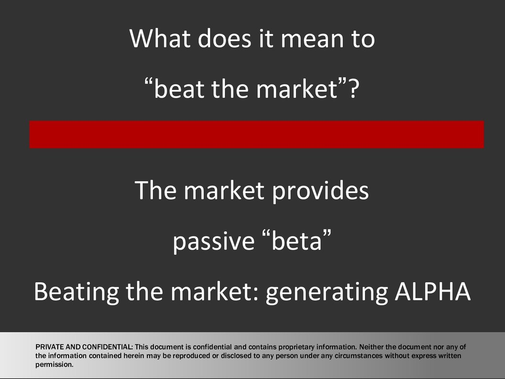 "What does it mean to ""beat the market""? The mar..."
