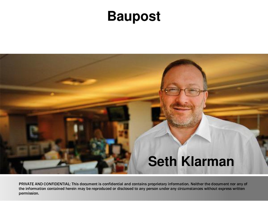 Seth Klarman Baupost PRIVATE AND CONFIDENTIAL: ...