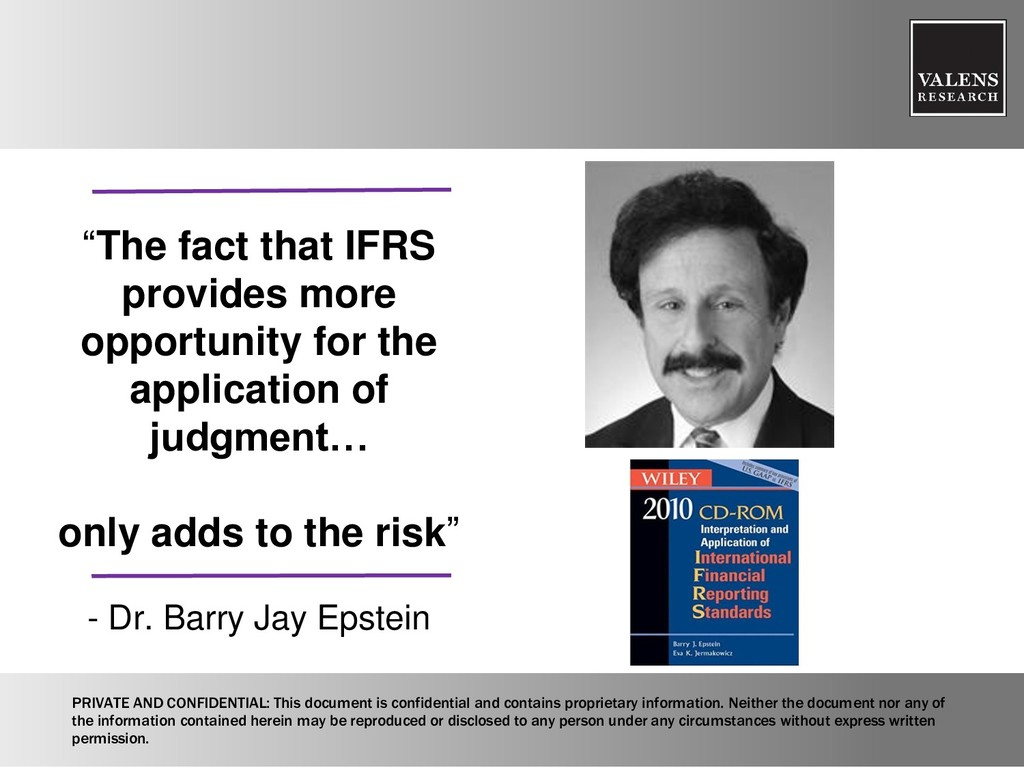 """The fact that IFRS provides more opportunity f..."