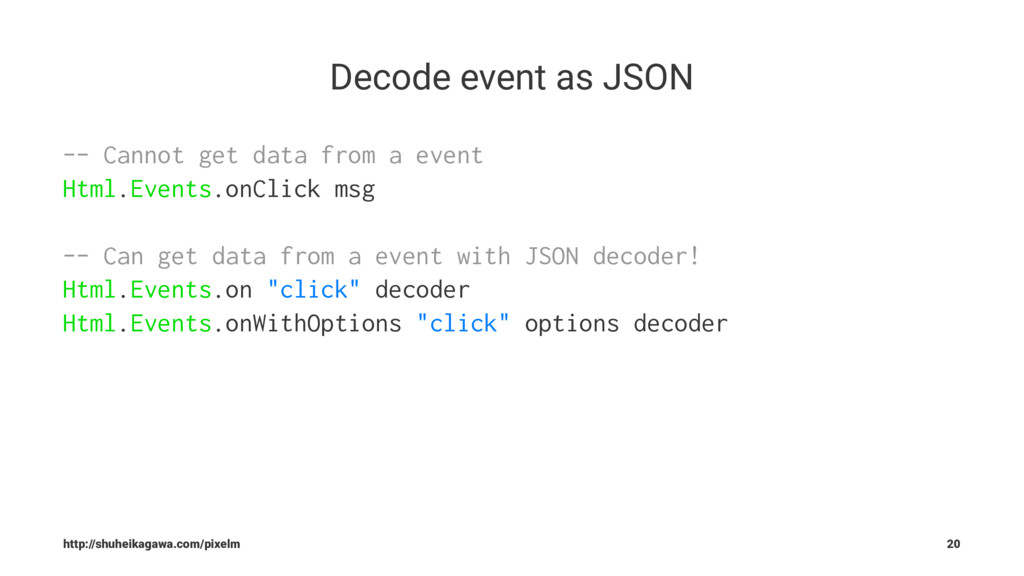 Decode event as JSON -- Cannot get data from a ...